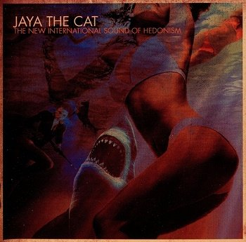 Jaya The Cat - The New International Sound Of Hedonism (2012)