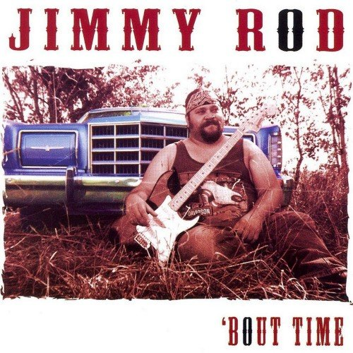 Jimmy Rod - Bout Time (2007)