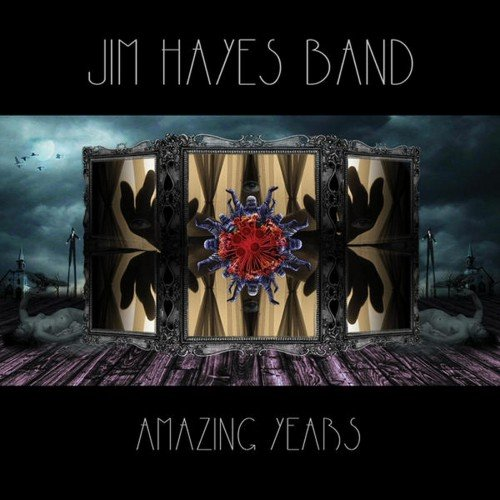 Jim Hayes Band - Amazing Years (2015)