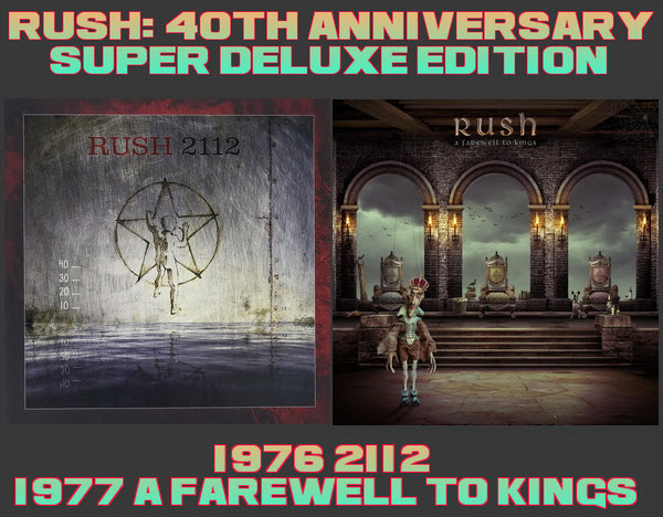Rush: 1976 2112 ● 1977 A Farewell To Kings - 6-Disc/8-Disc Box Set UMG 2016/2017
