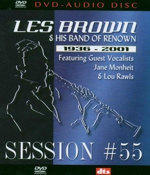 Les Brown & His Band Of Renown - Session #55: 1936-2001 [DVD-Audio] (2001)