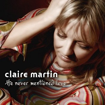 Claire Martin - He Never Mentioned Love [SACD] (2007)