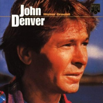 John Denver - Higher Ground (1988) [Reissue 1990]