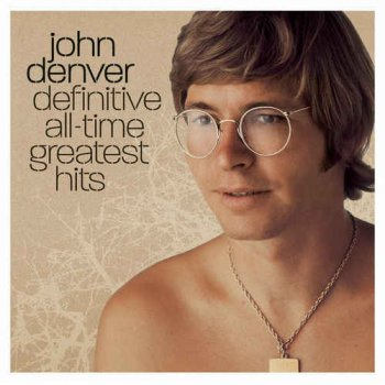 John Denver - Definitive All-Time Greatest Hits (2008)