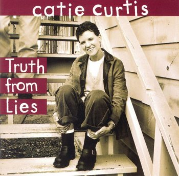 Catie Curtis - Truth From Lies (1996)
