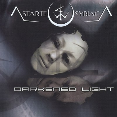 Astarte Syriaca - Darkened Light (2008)