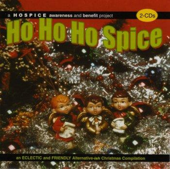 VA - Ho Ho Ho Spice: A Hospice Awareness & Benefit Project [2CD] (2002)