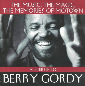 VA - The Music, The Magic, The Memories Of Motown - A Tribute To Berry Gordy (1995)