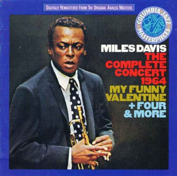 Miles Davis - The Complete Concert 1964 - My Funny Valentine + Four & More [2CD] (1992)