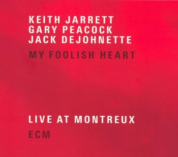 Keith Jarrett Trio - My Foolish Heart [2CD] (2007)