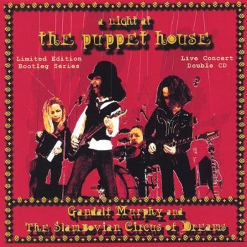 Gandalf Murphy & The Slambovian Circus Of Dreams - A Night At The Puppet House [2CD] (2004)