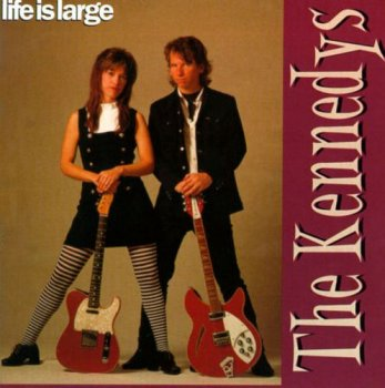 The Kennedys - Life Is Large (1996)