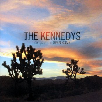 The Kennedys - Songs Of The Open Road (2006)