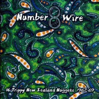 VA - Number 8 Wire: 16 Trippy New Zealand Nuggets 1967-69 (2012)