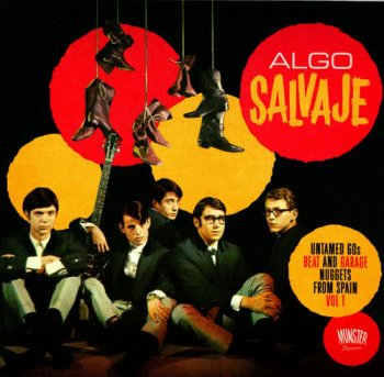 VA - Algo Salvaje: Untamed 60s Beat And Garage Nuggets From Spain Vol. 1 (2014)