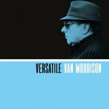 Van Morrison - Versatile (2017)