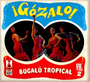 VA - ¡Gozalo! Bugalu Tropical Vol. 2 (2007)