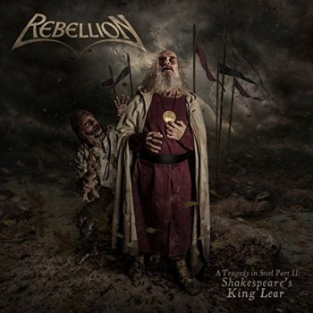 Rebellion - A Tragedy in Steel Pt II: Shakespeares King Lear (2018)