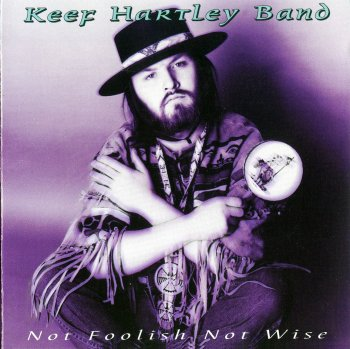 Keef Hartley Band - Not Foolish Not Wise (1999)
