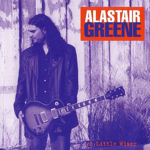 Alastair Greene - A Little Wiser (2001)