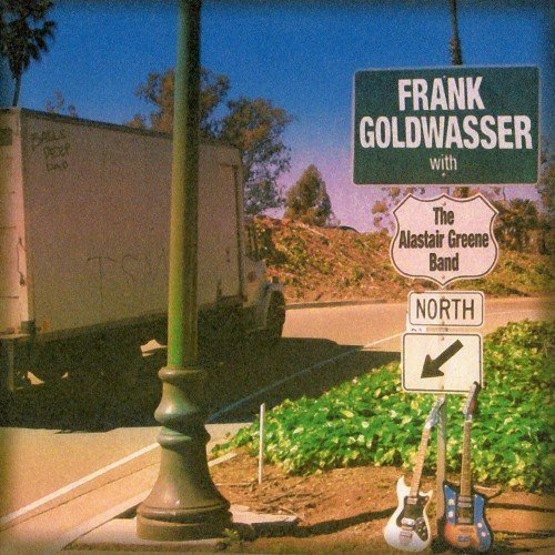 Frank Goldwasser and Alastair Greene Band - North (2006)