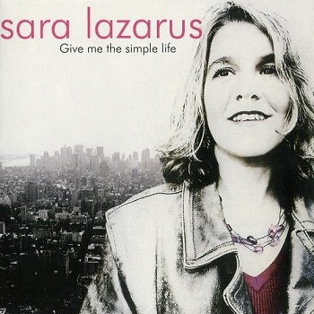 Sara Lazarus - Give Me the Simple Life (2005)