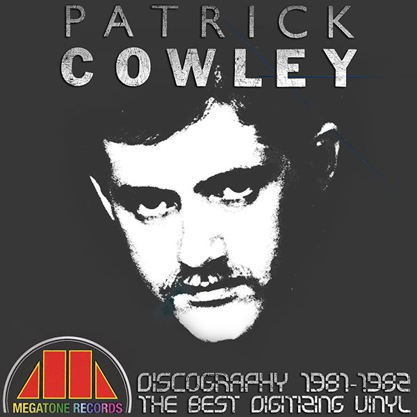 PATRICK COWLEY ?Discography on vinyl? (3 x LP ? Megatone Records ? 1981-1982)