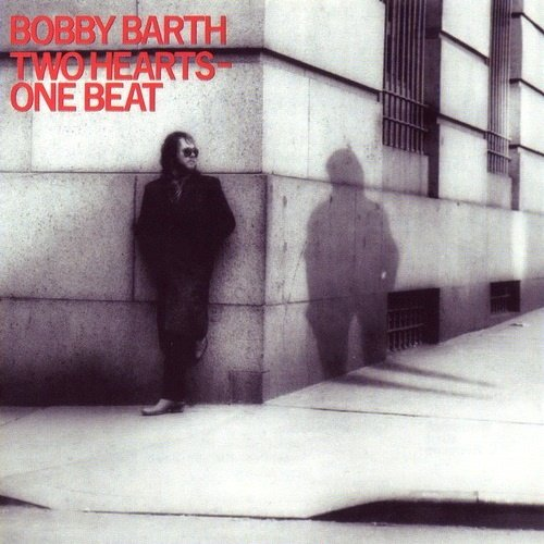 Bobby Barth - Two Hearts-One Beat (1986) [Reissue  2009]
