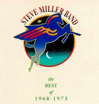 Steve Miller Band - The Best Of 1968 - 1973 (1990)