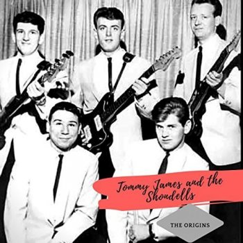 Tommy James & The Shondells - The Origins (2018)