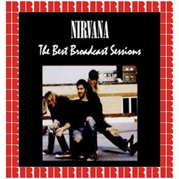 Nirvana - The Best Broadcast Sessions [HD Remastered Edition] (2018)