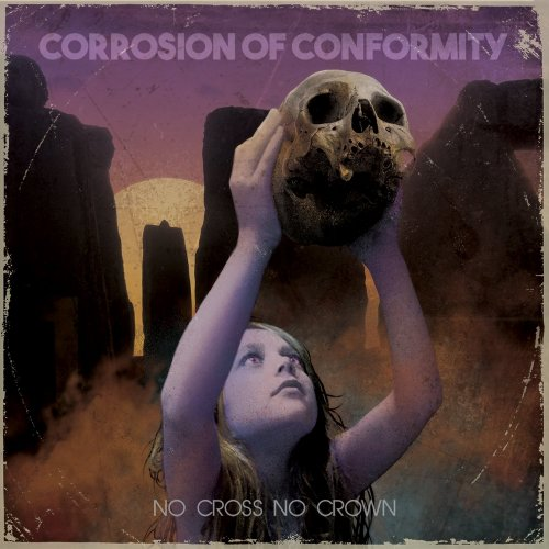 Corrosion Of Conformity - No Cross No Crown (2018)