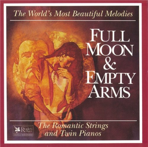The Romantic Strings and Twin Pianos - Full Moon & Empty Arms (1993)