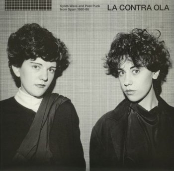 VA - La Contra Ola - Synth Wave & Post Punk From Spain 1980-86 (2018)