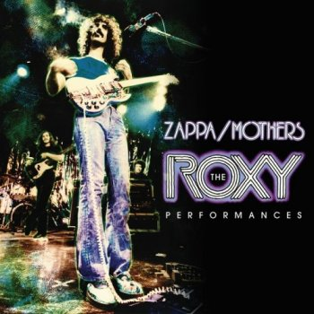 Frank Zappa - The Roxy Performances (Live) (2018)