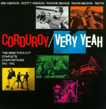 Corduroy - Very Yeah - The Director's Cut: Complete Compositions 1992-1996 [4CD Box Set] (2013)