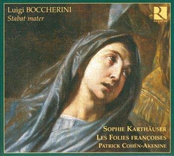 Sophie Karthauser, Les Folies Francoises & Patrick Cohen-Akenine - Boccherini: Stabat Mater (2005)