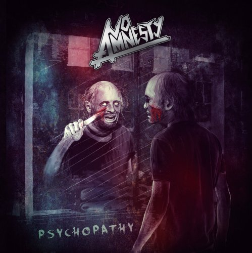 No Amnesty - Psychopathy (2017)
