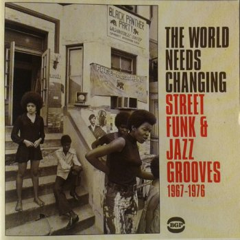 VA - The World Needs Changing - Street Funk & Jazz Grooves 1967-1976 (2013)