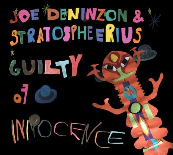 Joe Deninzon & Stratospheerius - Guilty Of Innocence (2017)