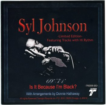 Syl Johnson - Is It Because I'm Black? [Limited Edition] (2005)