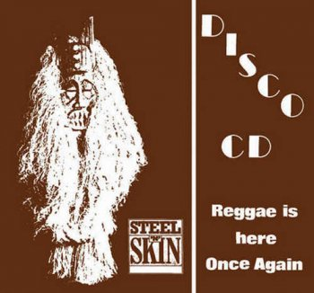 Steel An' Skin - Reggae Is Here Once Again (2008)