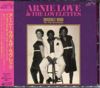 Arnie Love & The Loveletts - Invisible Wind: The Tap Recordings (2009)