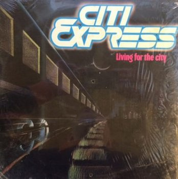 Citi Express - Living For The City (1991)