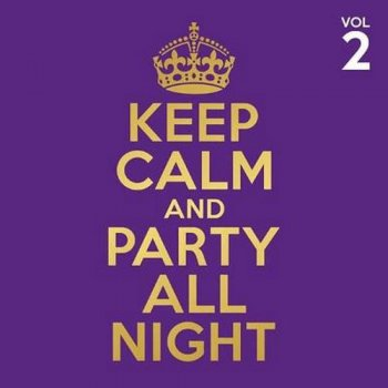 VA - Keep Calm And Party All Night Vol 2 [4CD Box Set] (2016)