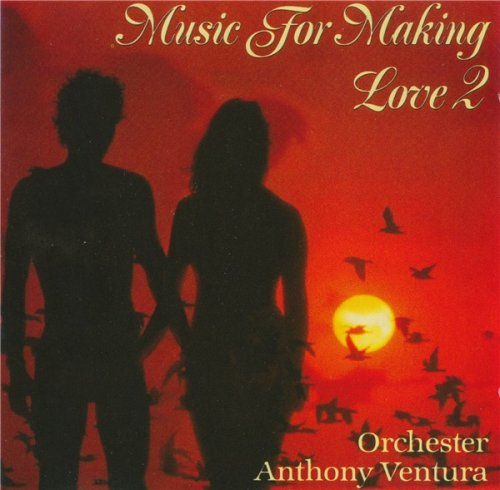 Orchester Anthony Ventura - Music For Making Love 2 (1993)