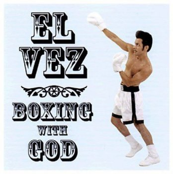 El Vez - Boxing With God (2001)