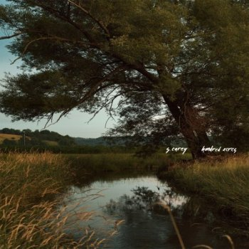 S. Carey - Hundred Acres (2018)