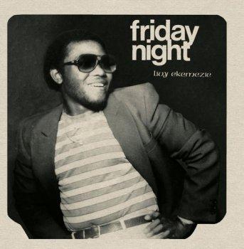 Livy Ekemezie - Friday Night (1983) [Reissue 2017]