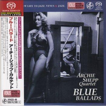 Archie Shepp Quartet - Blue Ballads (1996) [2014 SACD]